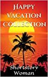 Happy Vacation Collection: Summer Collection (German Edition)