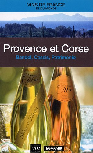 Provence et Corse : Bandol, Cassis, Patrimonio