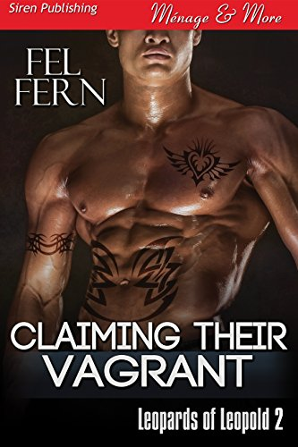 Claiming Their Vagrant [Leopards of Leopold 2] (Siren Publishing Menage and More) ()
