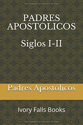 Padres Apostolicos Siglo I-II (Spanish Edition) [Padres Apostolicos] (Tapa Blanda)
