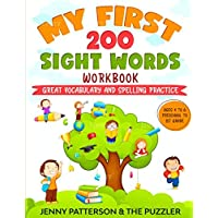 MY FIRST 200 SIGHT WORDS WORKBOOK: GREAT VOCABULARY AND SPELLING PRACTICE - AGES 4 TO 6 - PRESCHOOL TO 1ST GRADE