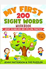 MY FIRST 200 SIGHT WORDS WORKBOOK: GREAT VOCABULARY AND SPELLING PRACTICE - AGES 4 TO 6 - PRESCHOOL TO 1ST GRADE Paperback