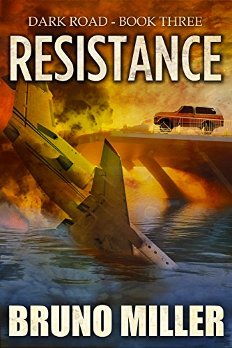 Resistance: A Post-Apocalyptic Survival series (Dark Road Book 3) by [Miller, Bruno]