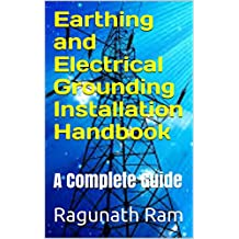 Earthing and Electrical Grounding Installation Handbook: A Complete Guide