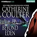 Beyond Eden Audiobook by Catherine Coulter Narrated by Renee Raudman, Paul Costanzo