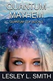Download Quantum Mayhem (Quantum Cop) in PDF ePUB Free Online