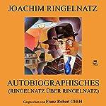 Autobiographisches (Ringelnatz über Ringelnatz) | Joachim Ringelnatz