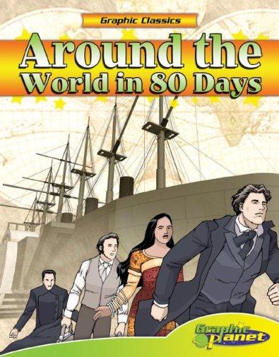Around the World in 80 Days (Graphic Classics) (Graphic Classics) (Around The World In 80 Days Graphic Novel)