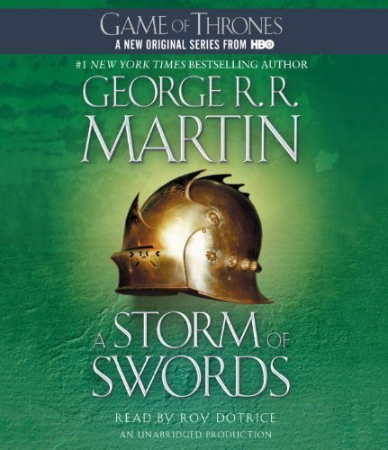 A Storm of Swords: A Song of Ice and Fire: Book Three (Game of Thrones) Unabridged Edition by Martin, George R.R. [2012]