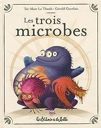 Les trois microbes