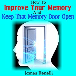 How to Improve Your Memory and Keep That Memory Door Open