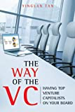 THE VC WAY - HAVING TOP VCs ON YOUR BOARD