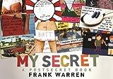 My Secret: A PostSecret Book by Frank Warren (2009-10-01)
