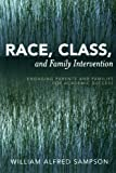 Race, Class, and Family Intervention: Engaging Parents and Families for Academic Success