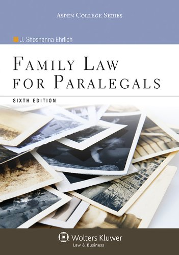 Family Law for Paralegals, Sixth Edition (Aspen College Series) (California Family Law For Paralegals 7th Edition)