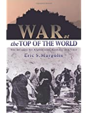 War at the Top of the World: The Struggle for Afghanistan, Kashmir and Tibet