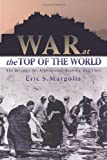 War at the Top of the World, Eric Margolis, 0415930626