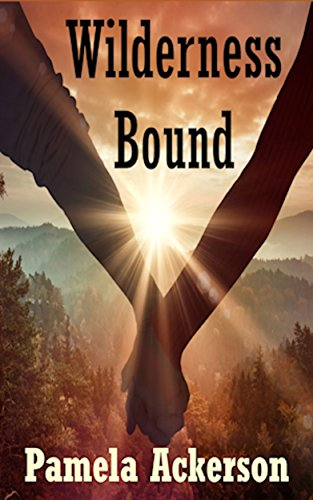 Book: Wilderness Bound (The Wilderness Series Book 3) by Pamela Ackerson