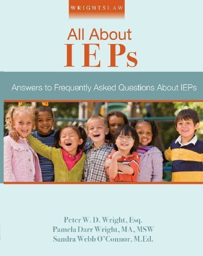 Wrightslaw: All About IEPs by Peter W. D. Wright and Pamela Darr Wright, Sandra Webb O'Con (2010) Perfect Paperback