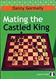 Mating The Castled King-Danny Gormally