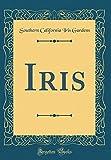 Amazon / Forgotten Books: Iris Classic Reprint (Southern California Iris Gardens)