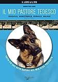 Image de Il mio pastore tedesco. Con DVD