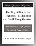 img - for The Boy Allies in the Trenches - Midst Shot and Shell Along the Aisne book / textbook / text book