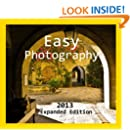 Easy Photography (2013 Expanded Edition)