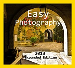 Easy Photography (2013 Expanded Edition) by [Garrido, Wilfredo]