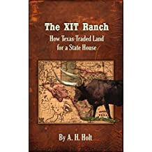The XIT Ranch: How Texas Traded Land for a State House