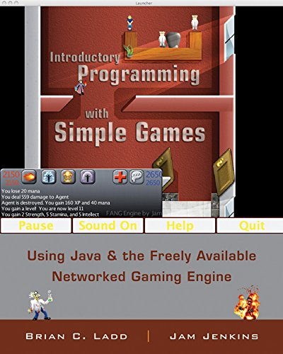 Introductory Programming with Simple Games: Using Java and the Freely Available Networked Game Engine (Best Java Game Engine)