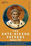 The Ante-Nicene Fathers: The Writings of the Fathers Down to A.D. 325, Volume VIII Fathers of the Third and Fourth Century - The Twelve Patriar