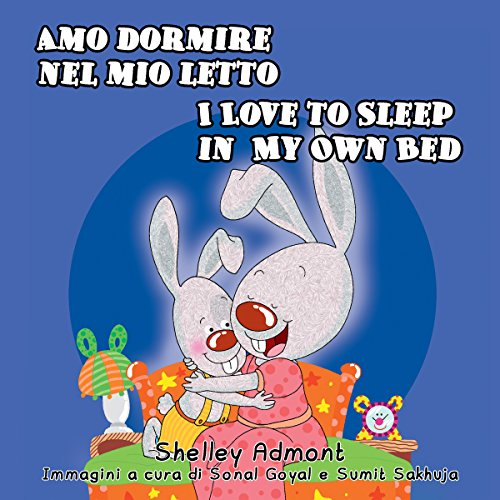 Amo dormire nel mio letto - I Love to Sleep in My Own Bed (Italian English Bilingual Collection)