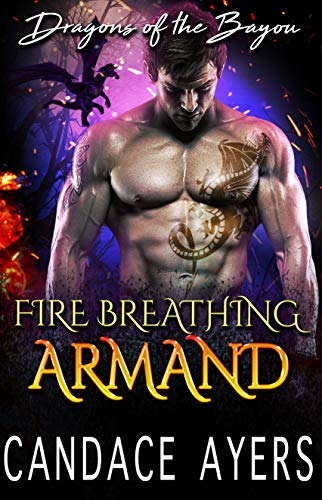 (Fire Breathing Armand (Dragons of the Bayou Book 5) )