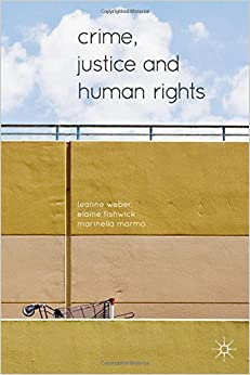 Crime, Justice and Human Rights by Leanne Weber (2014-05-01)