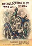 Recollections of the War with Mexico, Henshaw, John C., 0826217990