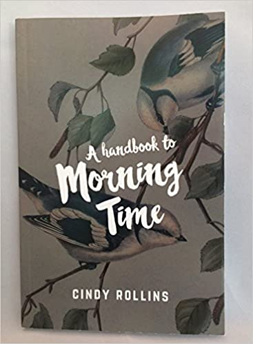 A Handbook for Morning Time by Cindy Rollins