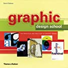 Graphic Design School: The Principles and Practices of Graphic Design