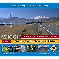Ziggi: Mit dem Fahrrad durch Neuseeland, Bd. 1: Neuseelands Norden & Süden