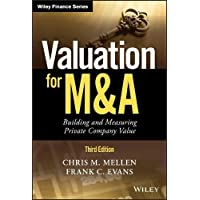 Valuation for M&a, Third Edition: Building and Measuring Private Company Value