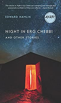 Night in Erg Chebbi and Other Stories (Iowa Short Fiction Award) by [Hamlin, Edward]