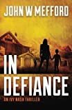 img - for IN Defiance (An Ivy Nash Thriller, Book 1) (Redemption Thriller Series) (Volume 7) book / textbook / text book