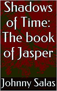 Amazon.com: Shadows of Time: The book of Jasper eBook