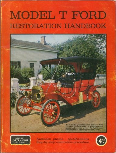 Ford Restoration Handbook - Model T Ford Restoration Handbook Authentic Photos - Specifications Step-by-Step Restoration Procedure