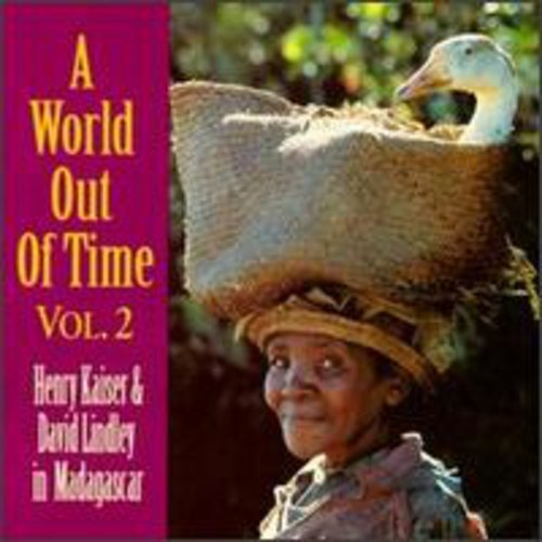 A World Out of Time, Vol. 2: Henry Kaiser & David