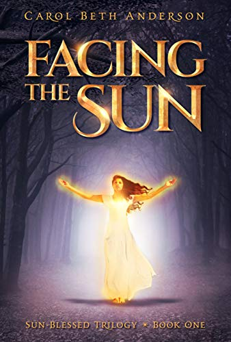 Facing the Sun (Sun-Blessed Trilogy Book 1) by [Anderson, Carol Beth]