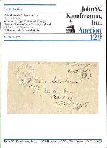 United States & Possessions, British Empire, Western Europe & General Foreign, German South-West Africa Specialized, ierra Leone Specialized, Collections & Accumulations(Stamp Auction Catalog) (Kaufmann 129)