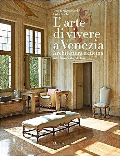 L\'arte di vivere a Venezia. Architettura e cucina: Amazon.de: Toto ...