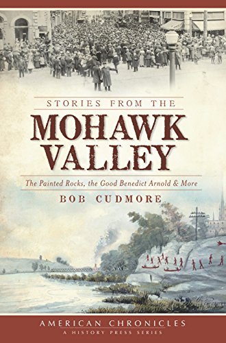 Valley Rock (Stories from the Mohawk Valley: The Painted Rocks, the Good Benedict Arnold & More (American Chronicles))