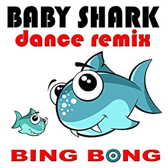 Baby Shark (Dance Remix (Club Mix)) by Bing Bong on Amazon ...